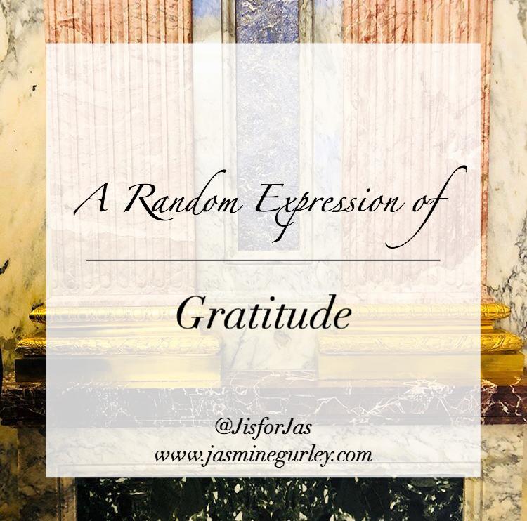 JasmineGurley.com-Blog-A Random Expression of Gratitude