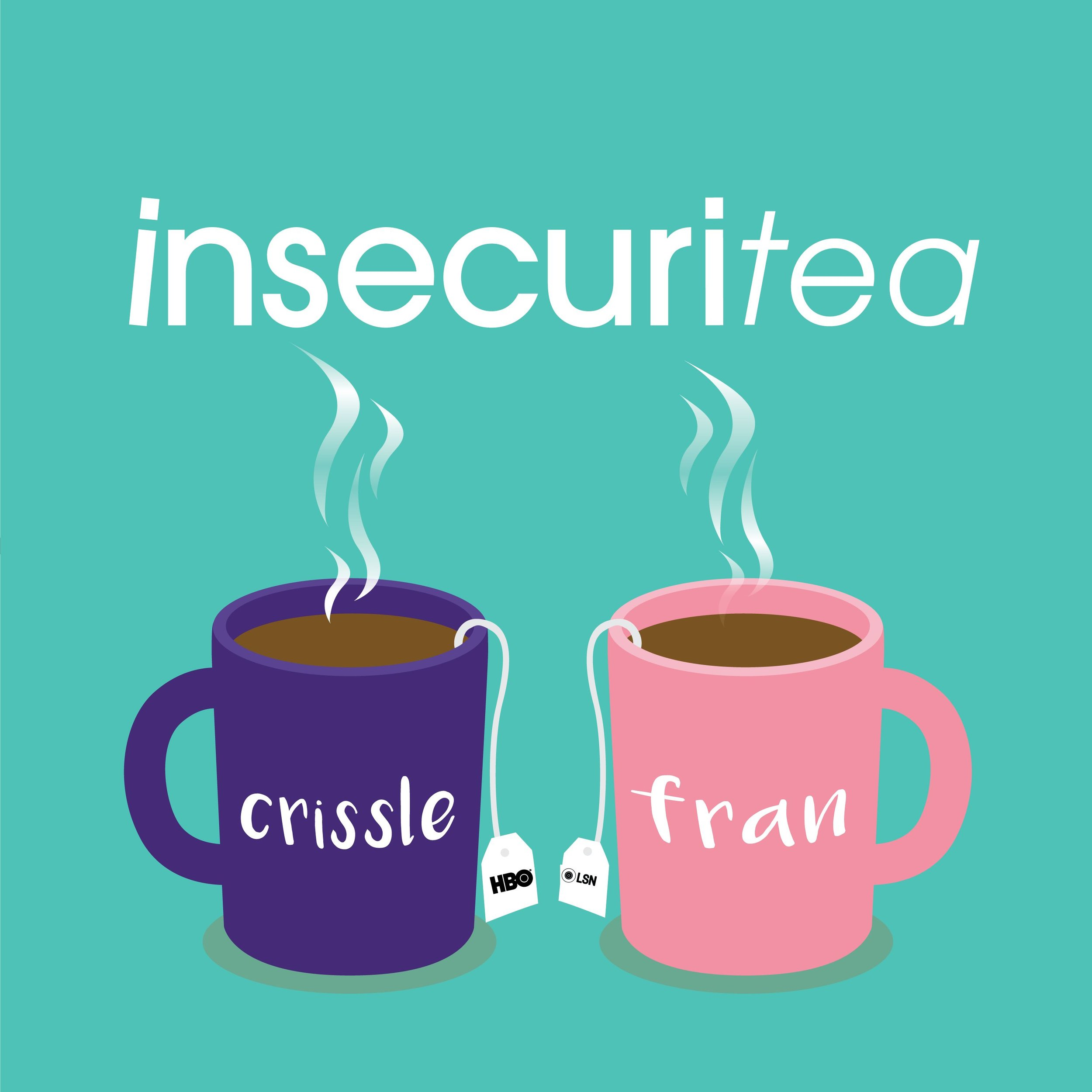 JasmineGurley.com-Podcasts-Insecuritea with Crissle West and Hey Fran Hey.jpg