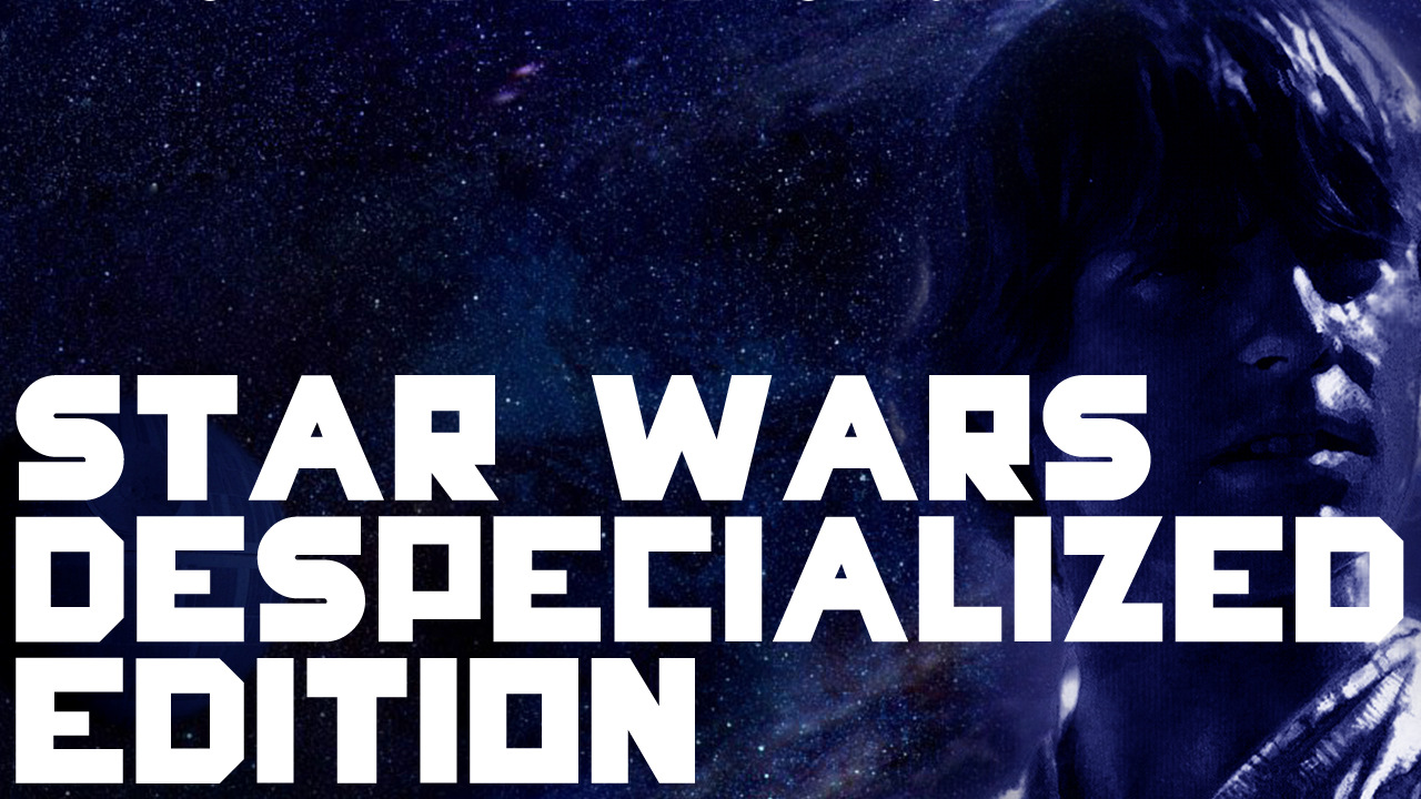 Star Wars Despecialized Edition — IMPLANTgames