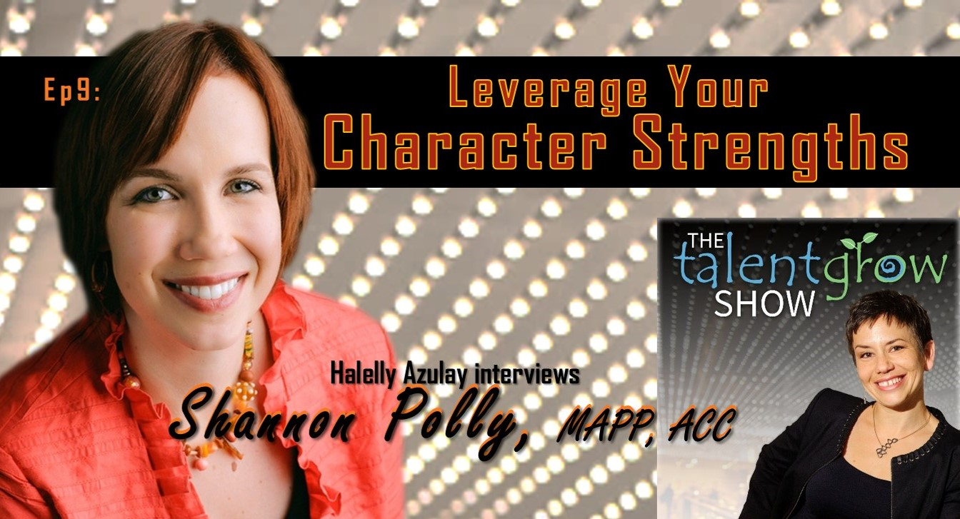 TalentGrow Show podcast interview with Shannon Polly Leverage your strengths