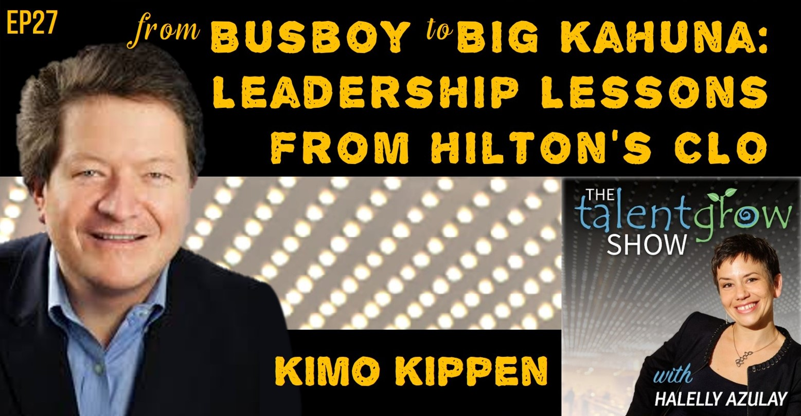 TalentGrow Show ep027 from Busboy to Big Kahuna Leadership Lessons from Hilton's CLO Kimo Kippen