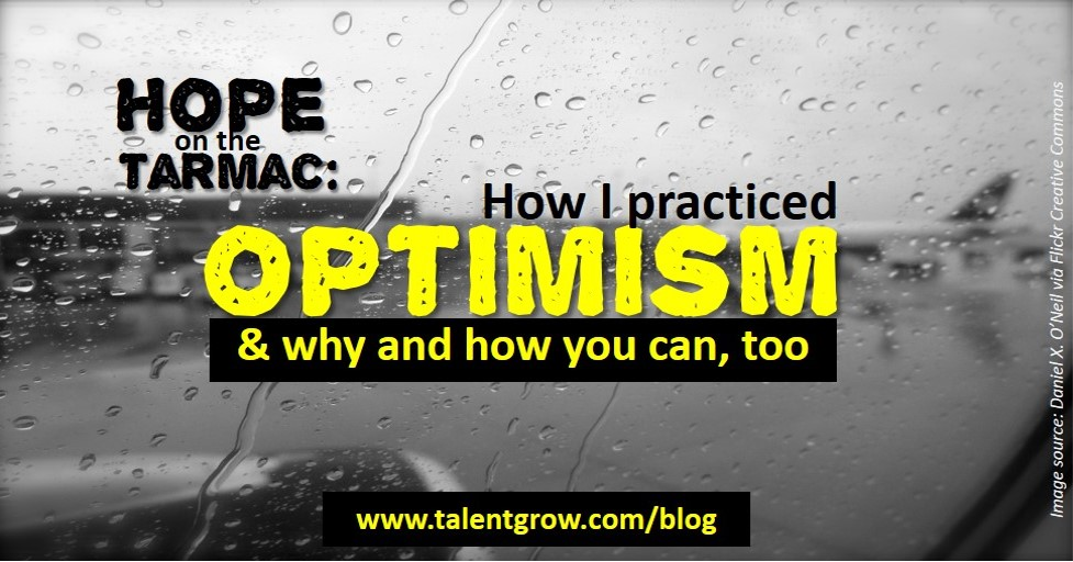 hope on the tarmac: how I practiced optimism and why and how you can, too