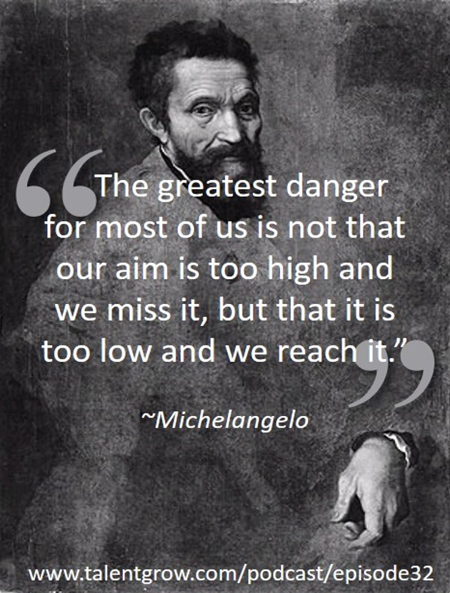 Michelangelo quote on episode 32 of the TalentGrow Show podcast