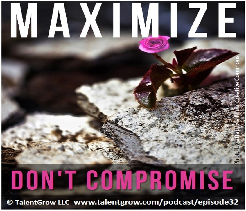 Maximize don't compromise Halelly Azulay TalentGrow Show ep032