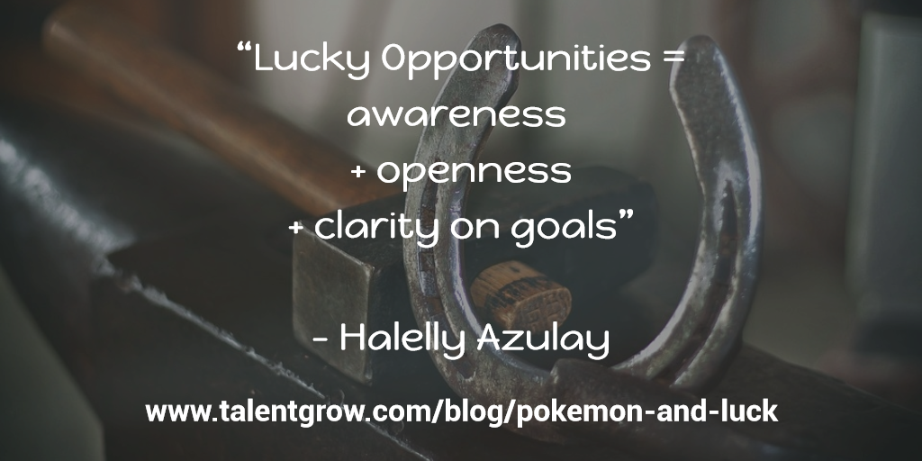 """Lucky opportunities = awareness + openness + clarity on goals"" ~ Halelly Azulay"