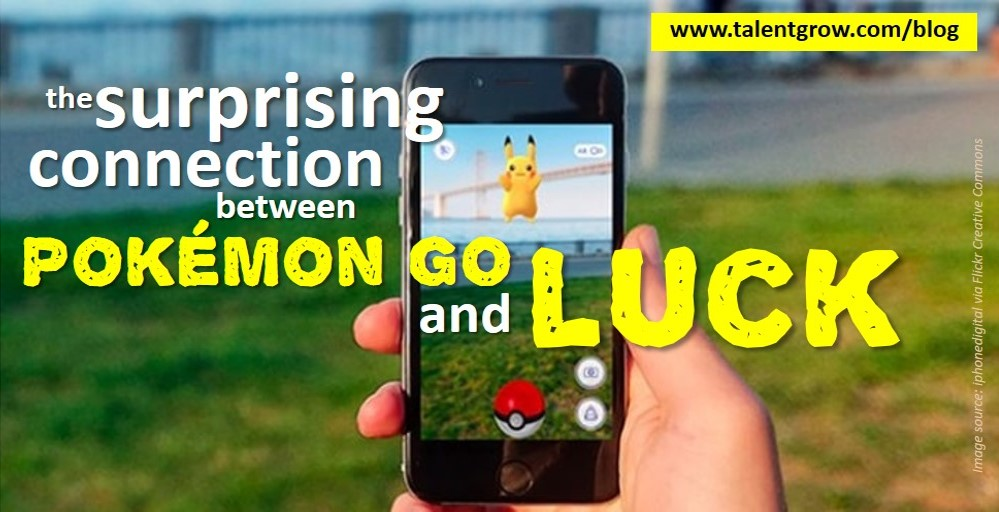 the surprising connection between Pokémon GO and luck TalentGrow Halelly Azulay blog