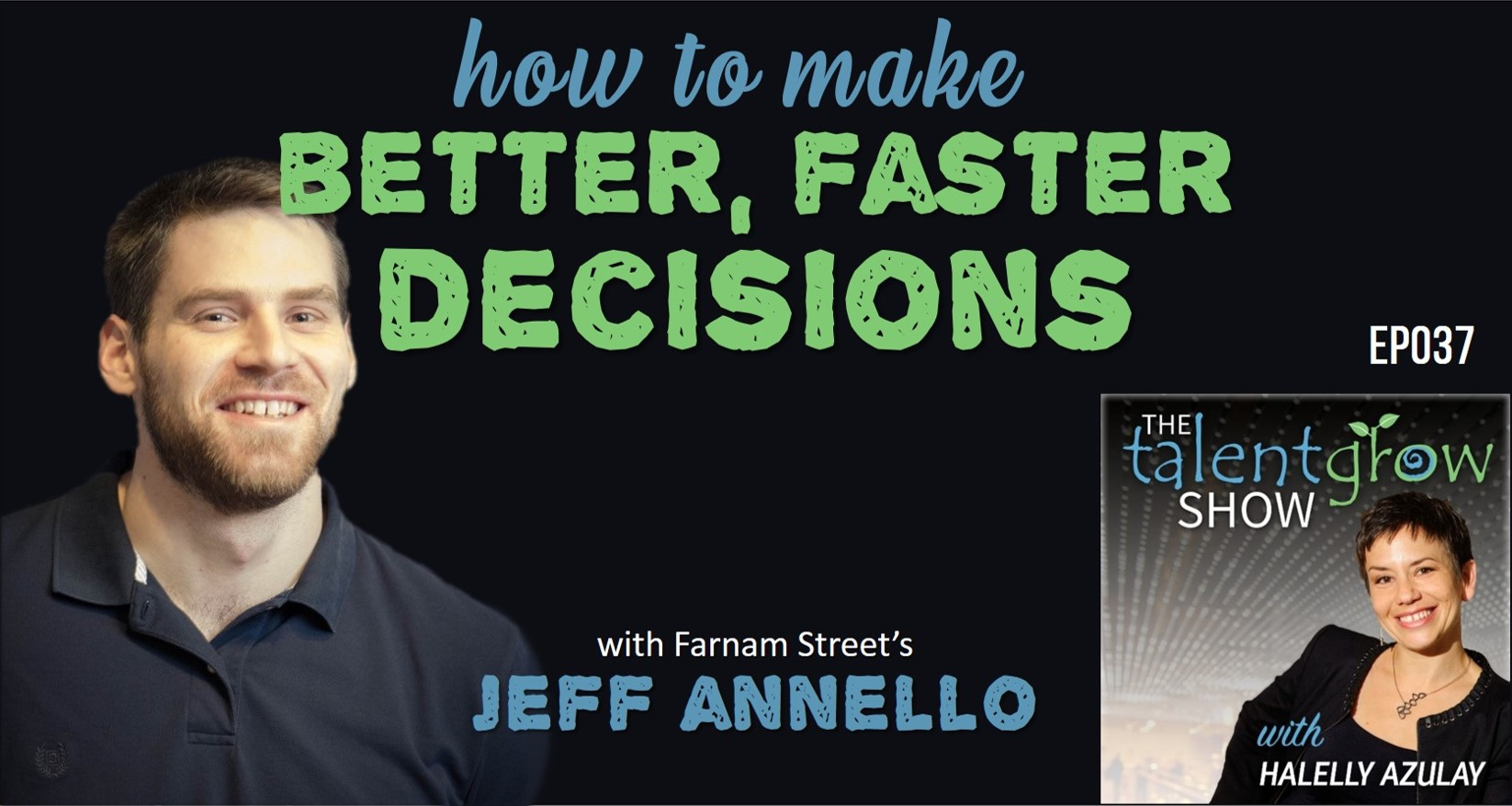 How to make better faster decisions with Jeff Annello on The TalentGrow Show podcast with host Halelly Azulay
