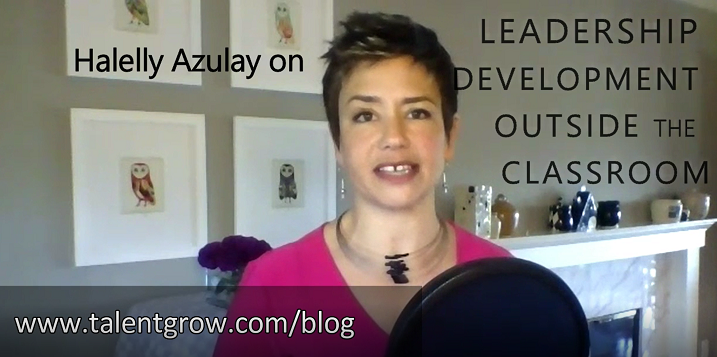 Leadership development outside the classroom by Halelly Azulay of TalentGrow