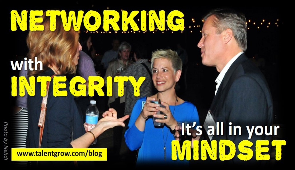 Networking with integrity its all in your mind mindset