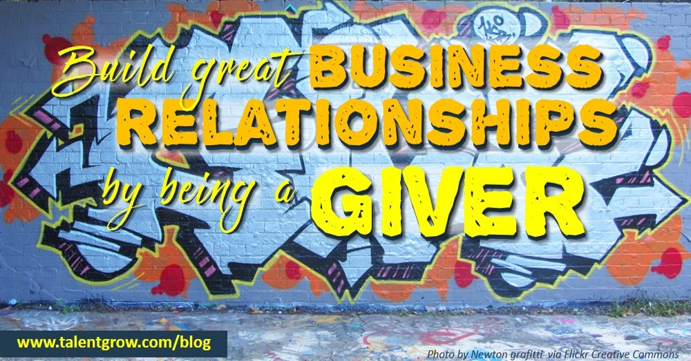 Build great business relationships by being a Giver by Halelly Azulay on the TalentGrow blog