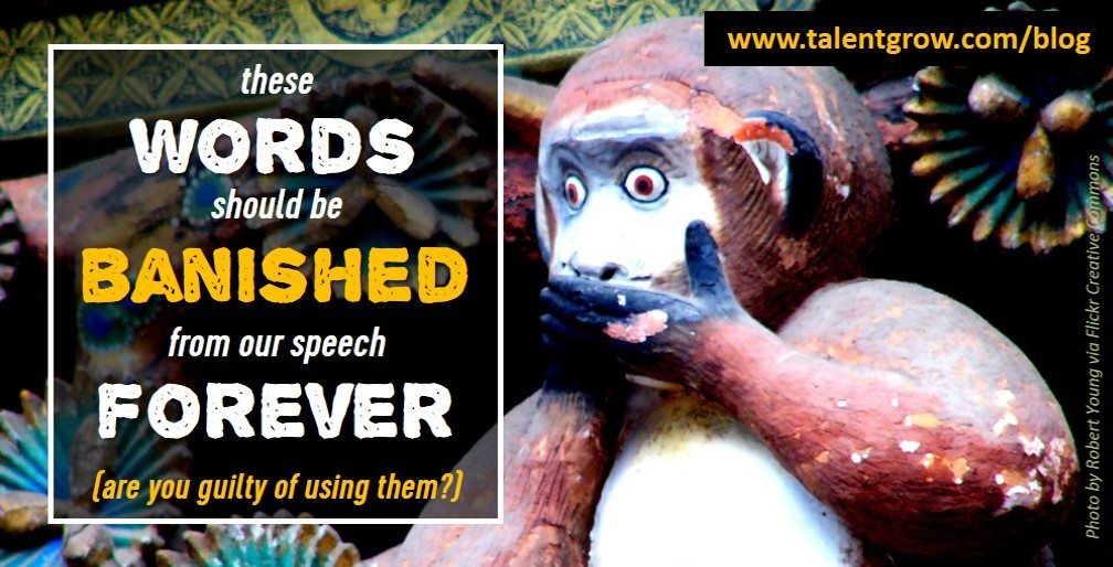 these words should be banished from our speech forever by Halelly Azulay TalentGrow blog