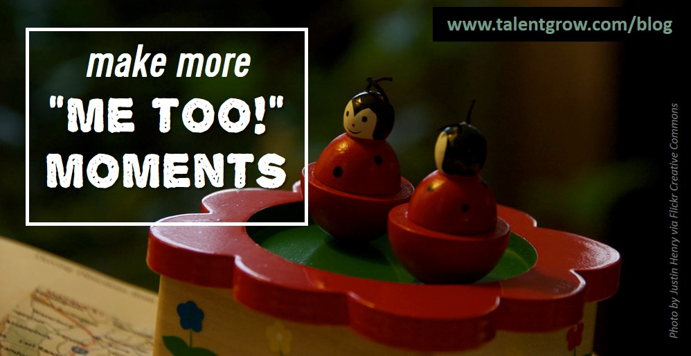 Make more Me too moments blog by Halelly Azulay TalentGrow