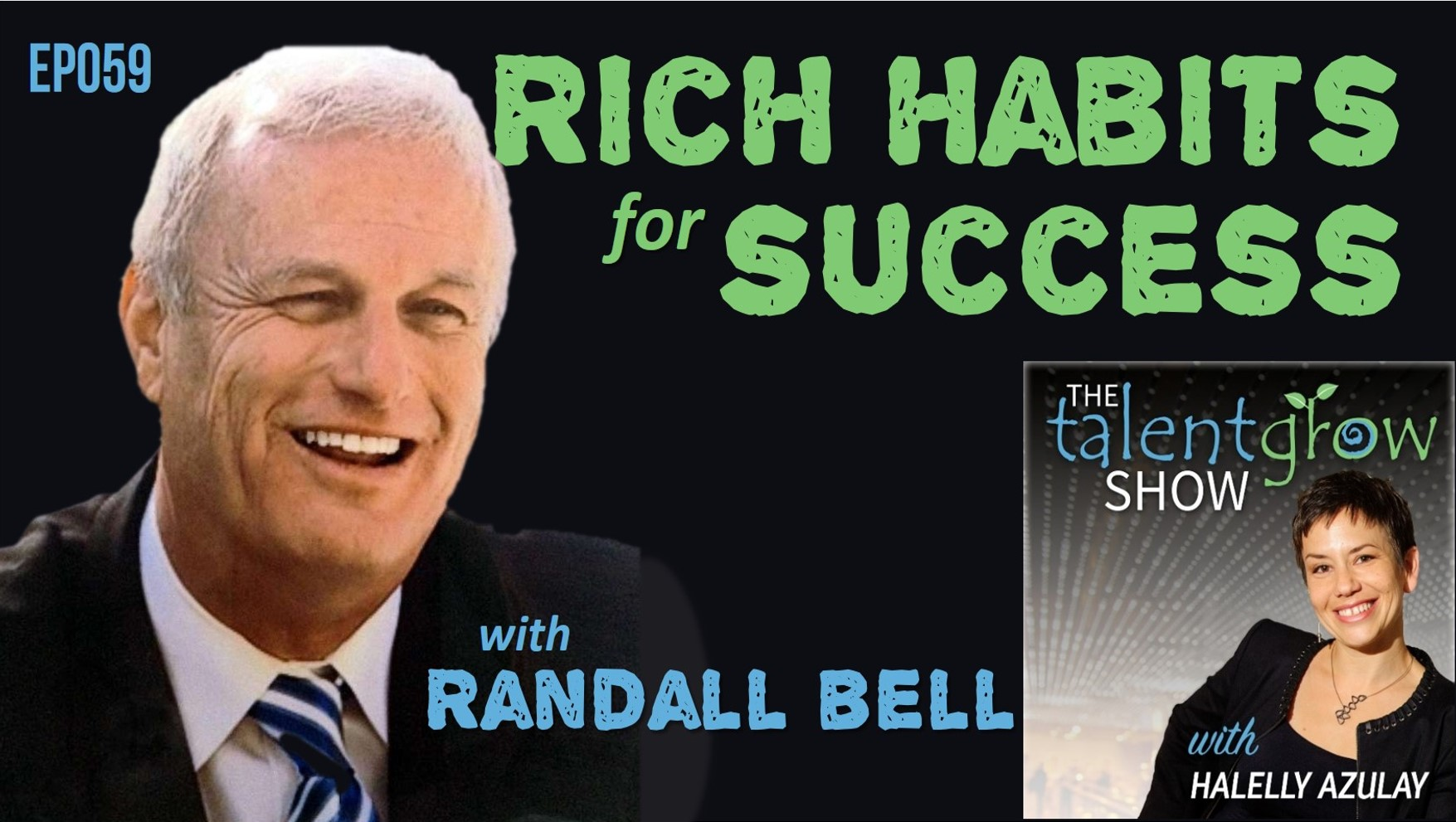 Rich habits for success with Randall Bell on the TalentGrow Show podcast with Halelly Azulay