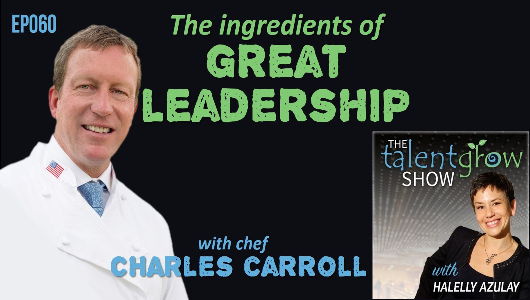 Ep060 the ingredients of great leadership with chef Charles Carroll on the TalentGrow Show podcast with Halelly Azulay