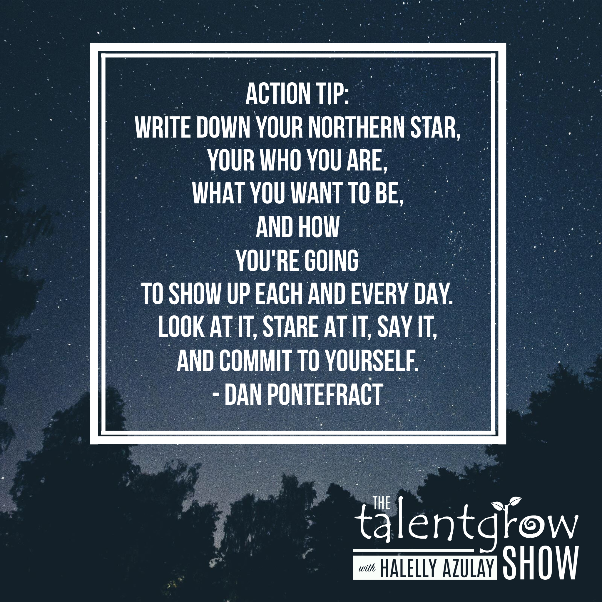 Action tip from Dan Pontefract on the TalentGrow Show podcast with Halelly Azulay