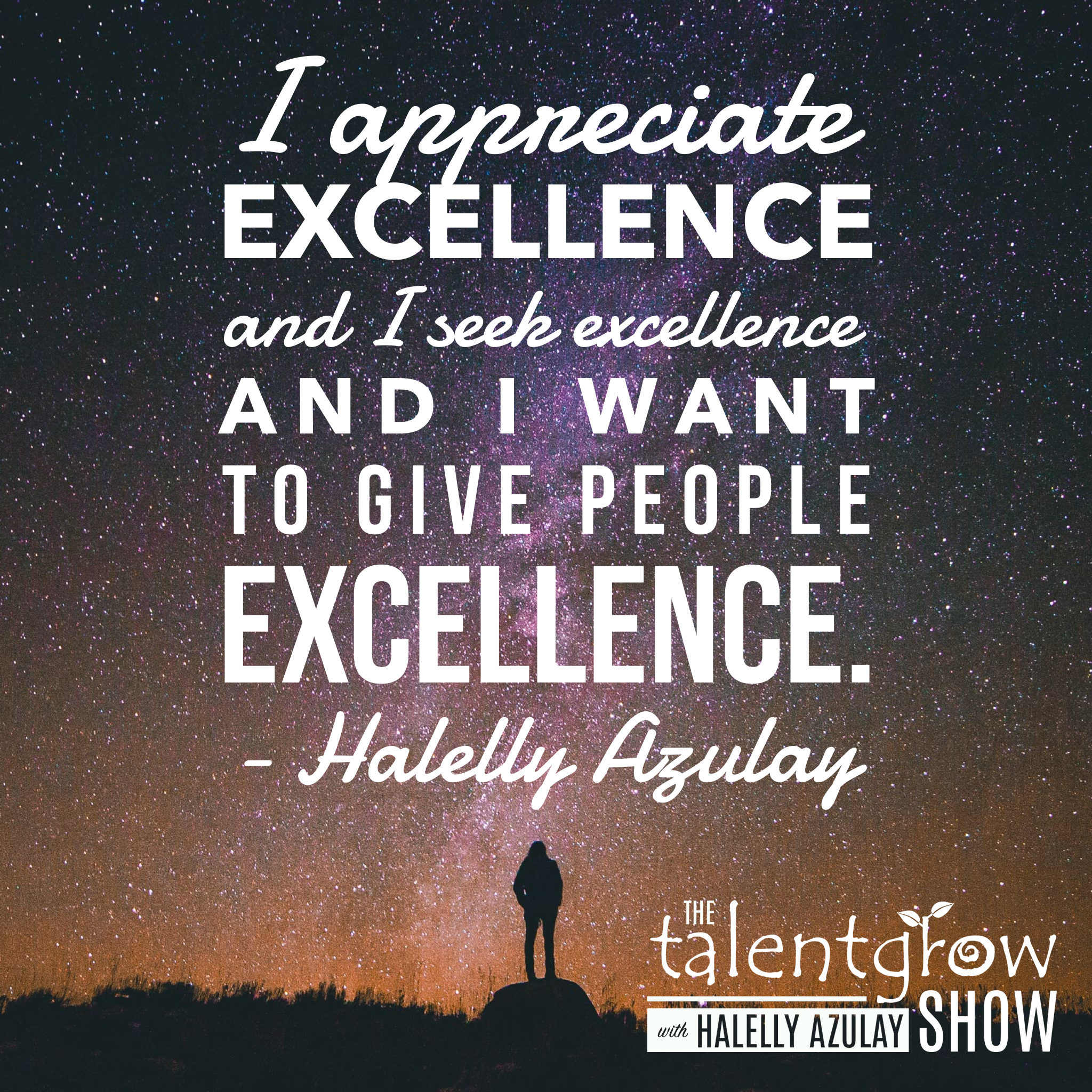 Appreciator of excellence - Halelly Azulay on the TalentGrow Show podcast Flipped Episode