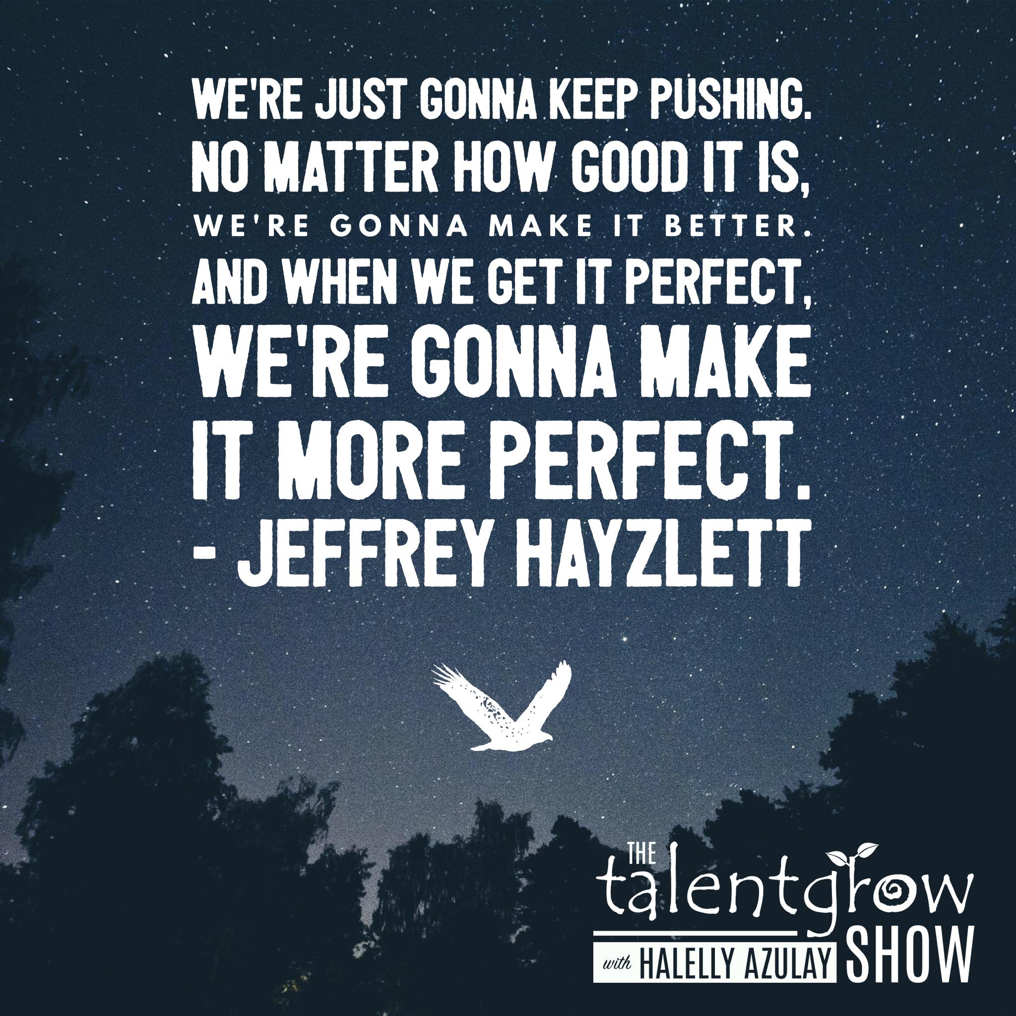 Business advice from Jeffrey Hayzlett on the TalentGrow Show with Halelly Azulay