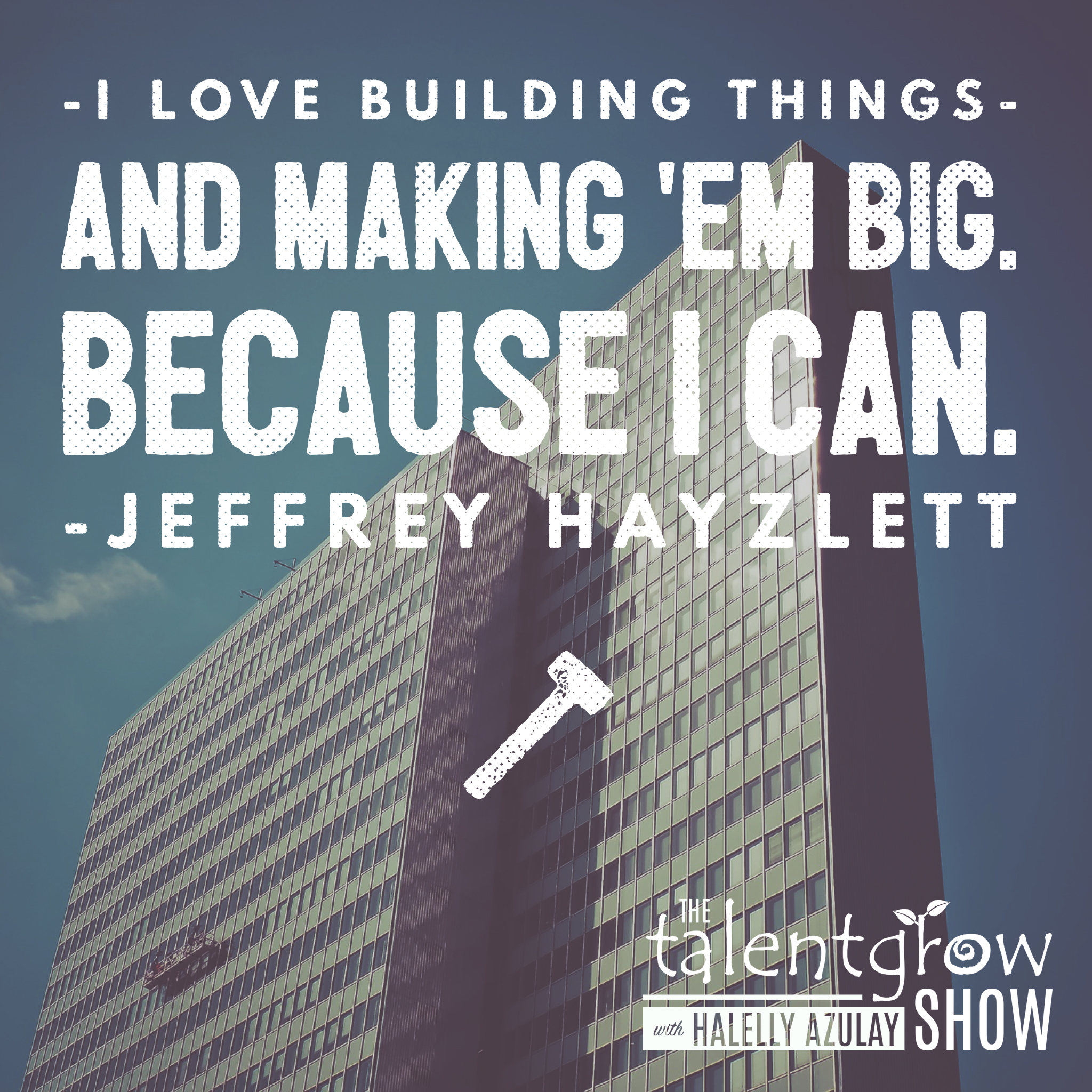 Business and leadership advice from Jeffrey Hayzlett on the TalentGrow Show with Halelly Azulay