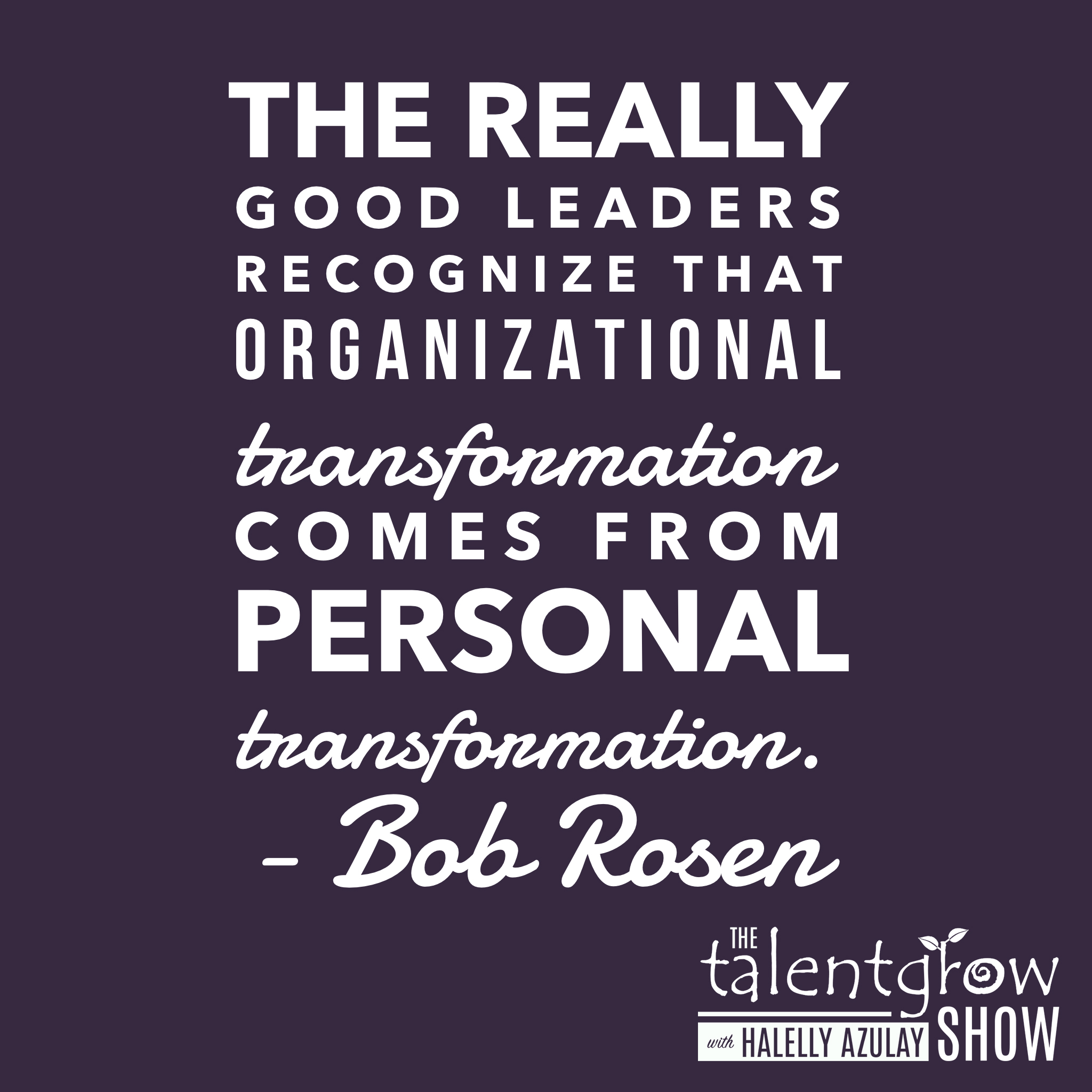 Healthy leadership advice from Bob Rosen on the TalentGrow Show podcast with Halelly Azulay