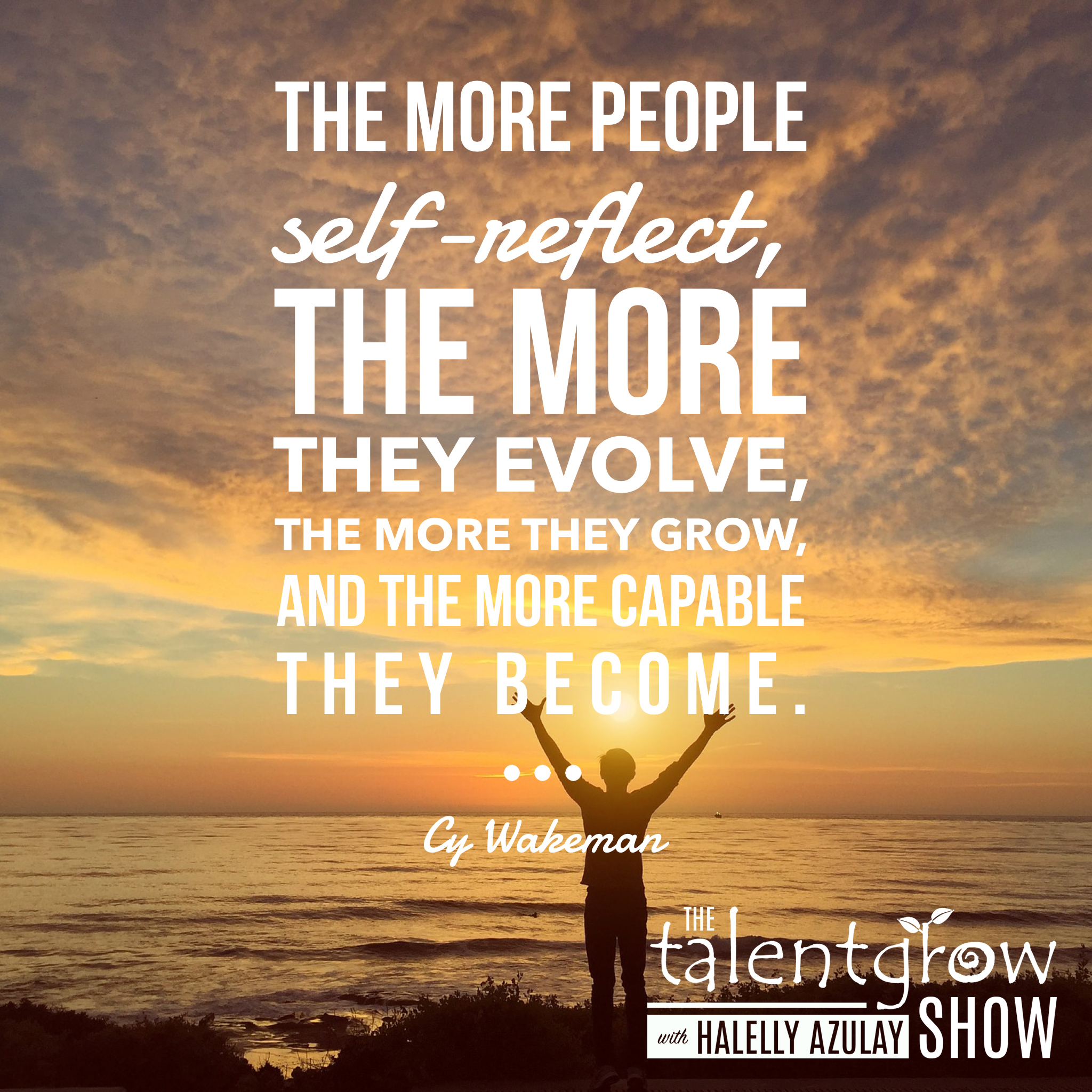 Self awareness tip from Cy Wakeman on the TalentGrow Show podcast with Halelly Azulay
