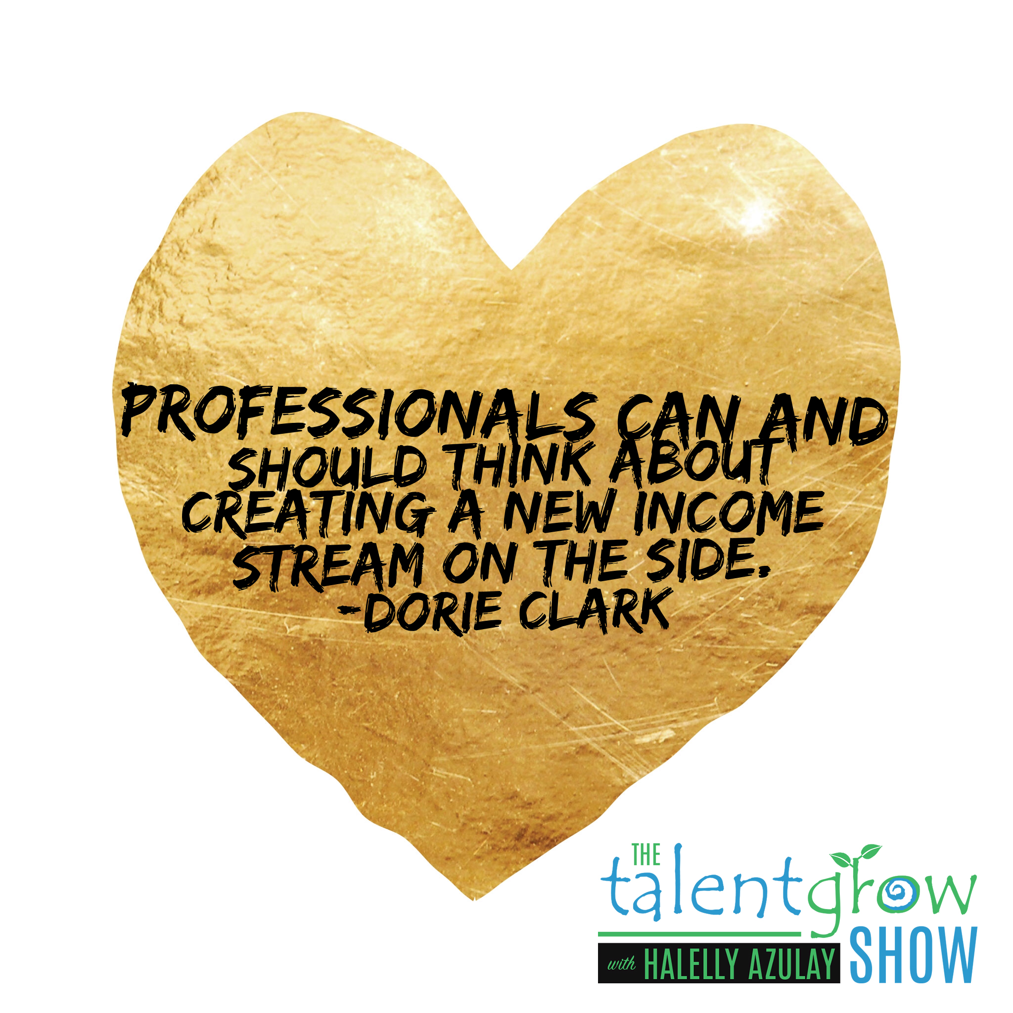 Career tips from Dorie Clark on the TalentGrow Show podcast with Halelly Azulay