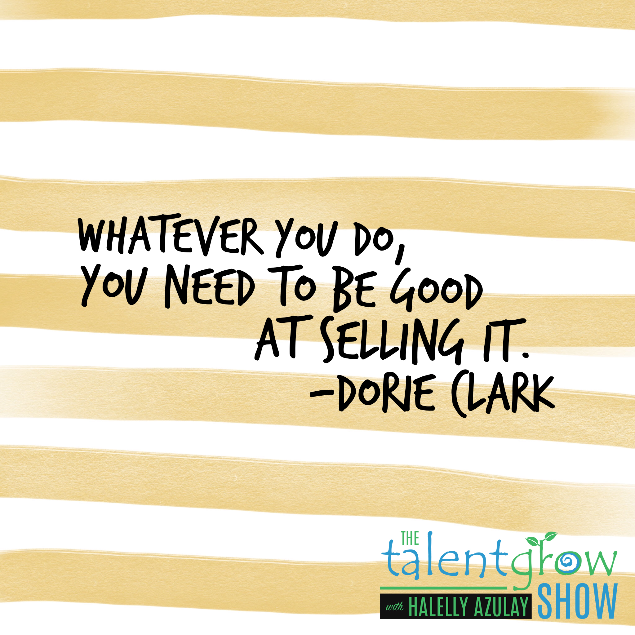 Personal branding tip from Dorie Clark on the TalentGrow Show podcast with Halelly Azulay