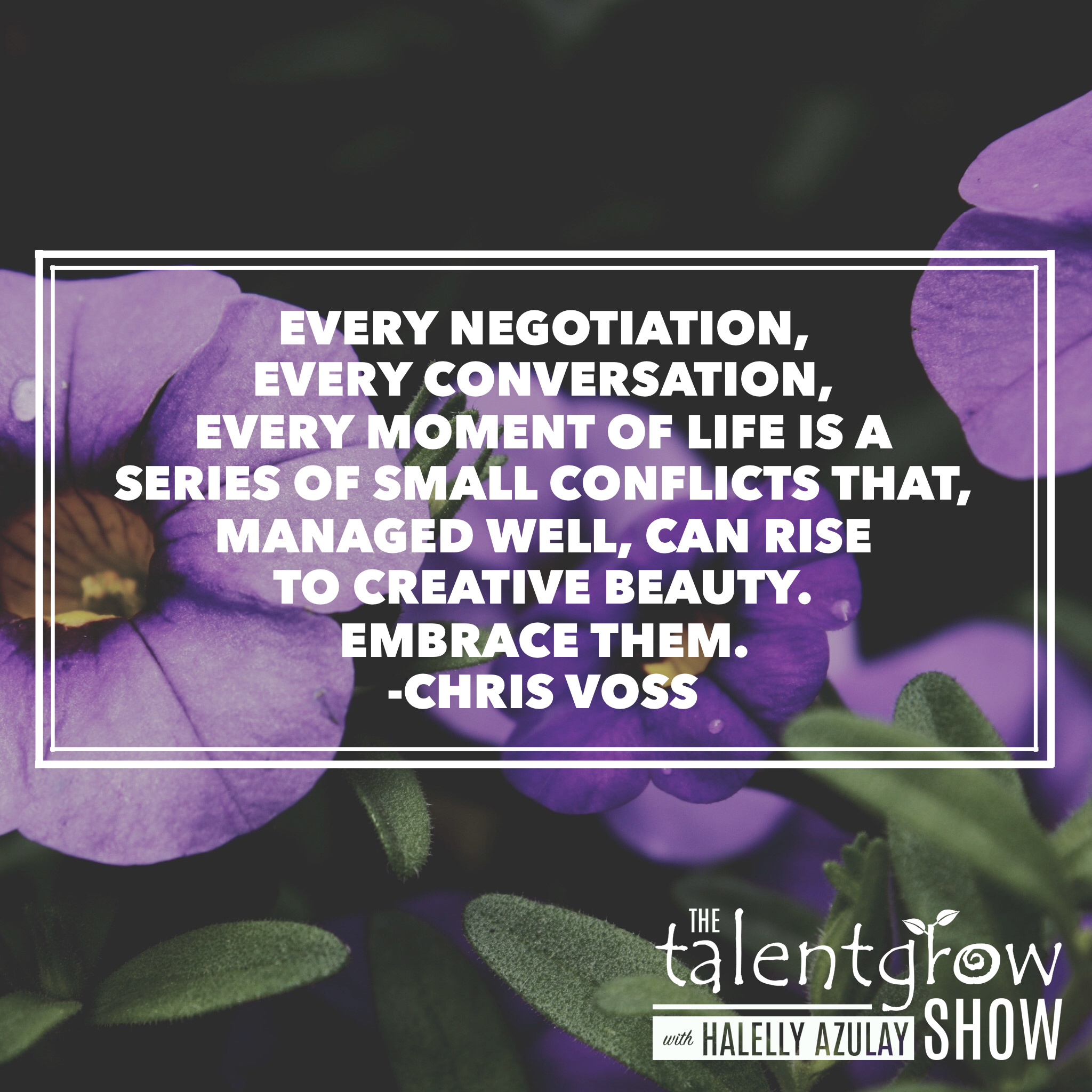Negotiation tip from Chris Voss on the TalentGrow Show podcast with Halelly Azulay