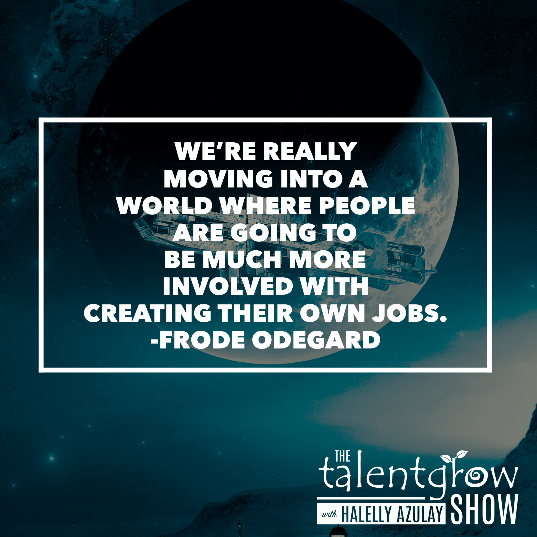 Cycle of disruption insights from Frode Odegard on episode 64 of the TalentGrow Show podcast with Halelly Azulay