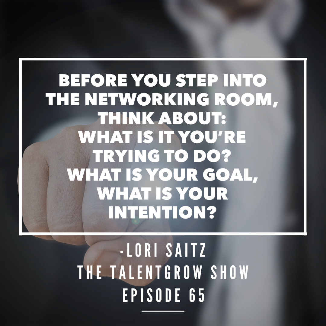 Networking tips for quiet people from Lori Saitz on the episode 65 of the TalentGrow Show podcast with Halelly Azulay