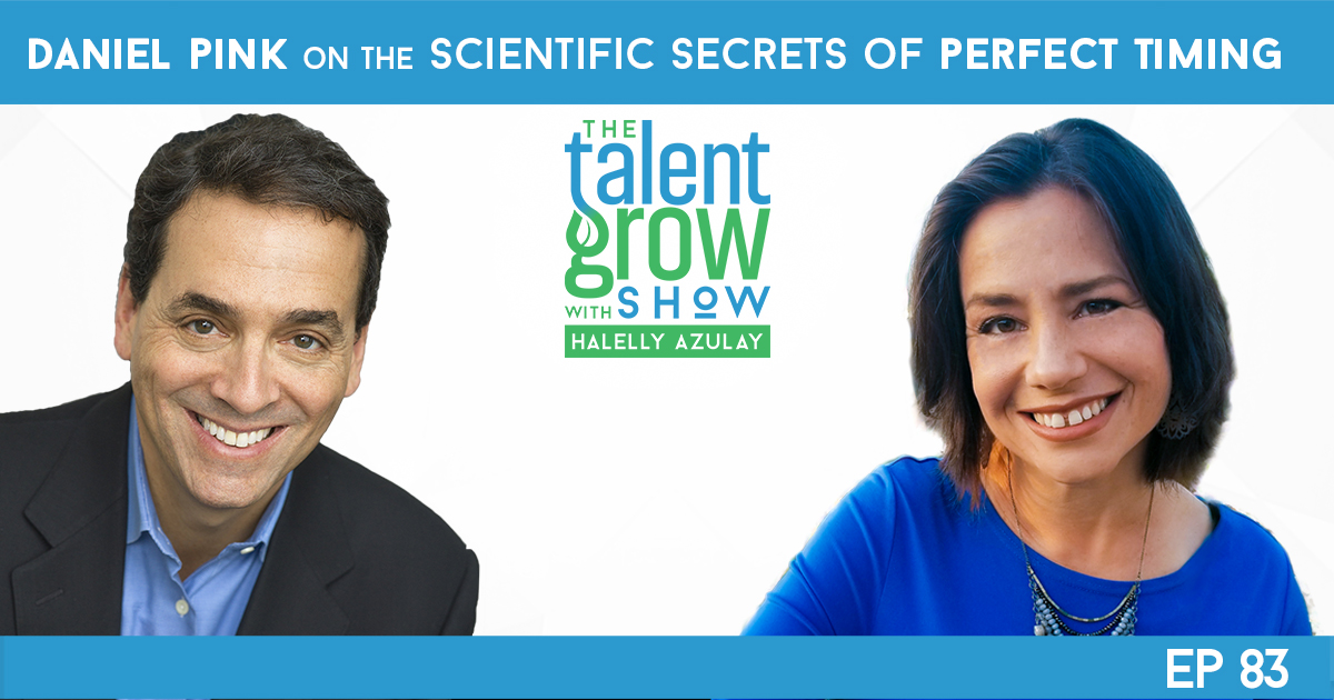 TalentGrow Show FB Ep83 Daniel Pink on the Scientific Secrets of Perfect Timing