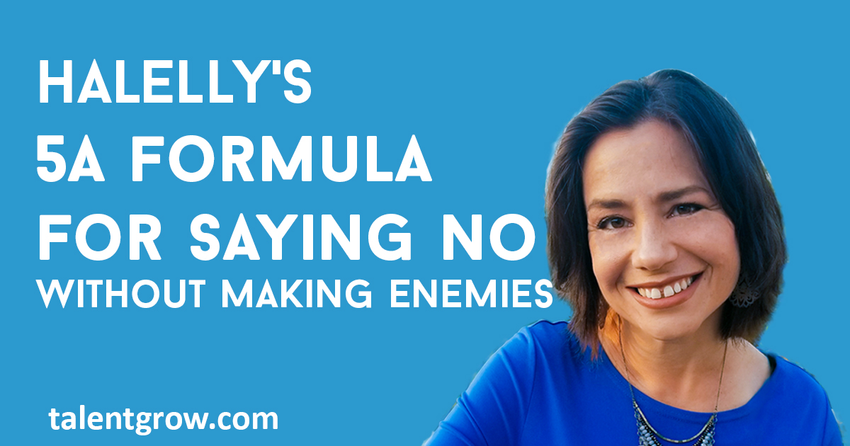 Halellys 5A formula for saying no without making enemies blog TalentGrow