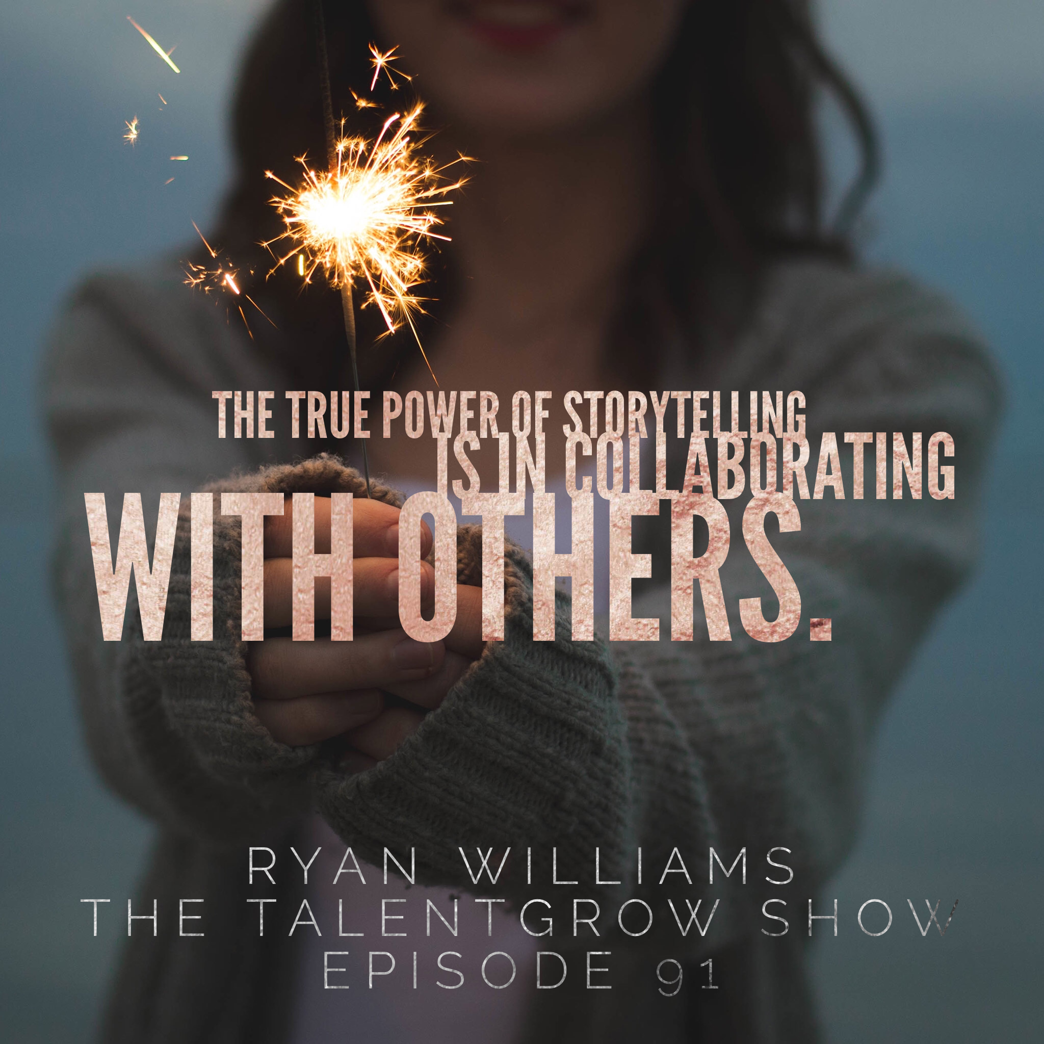 91: The Art of Strategic Storytelling for Leaders with Ryan Williams