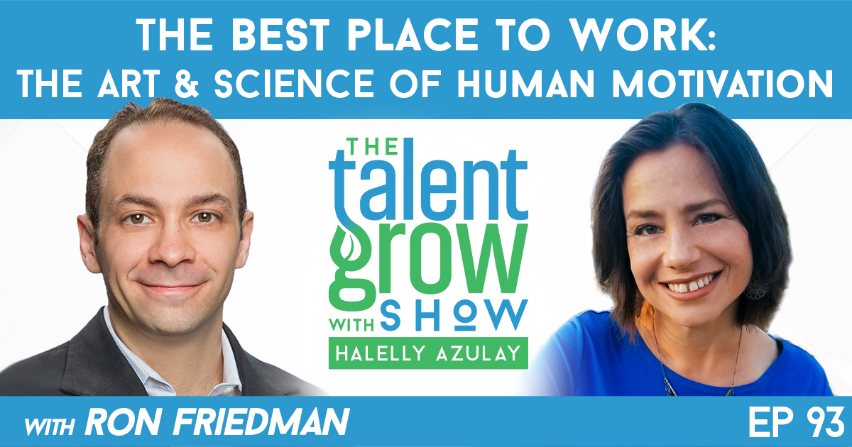 ep093 Best Place to Work with Ron Friedman on TalentGrow Show with Halelly Azulay