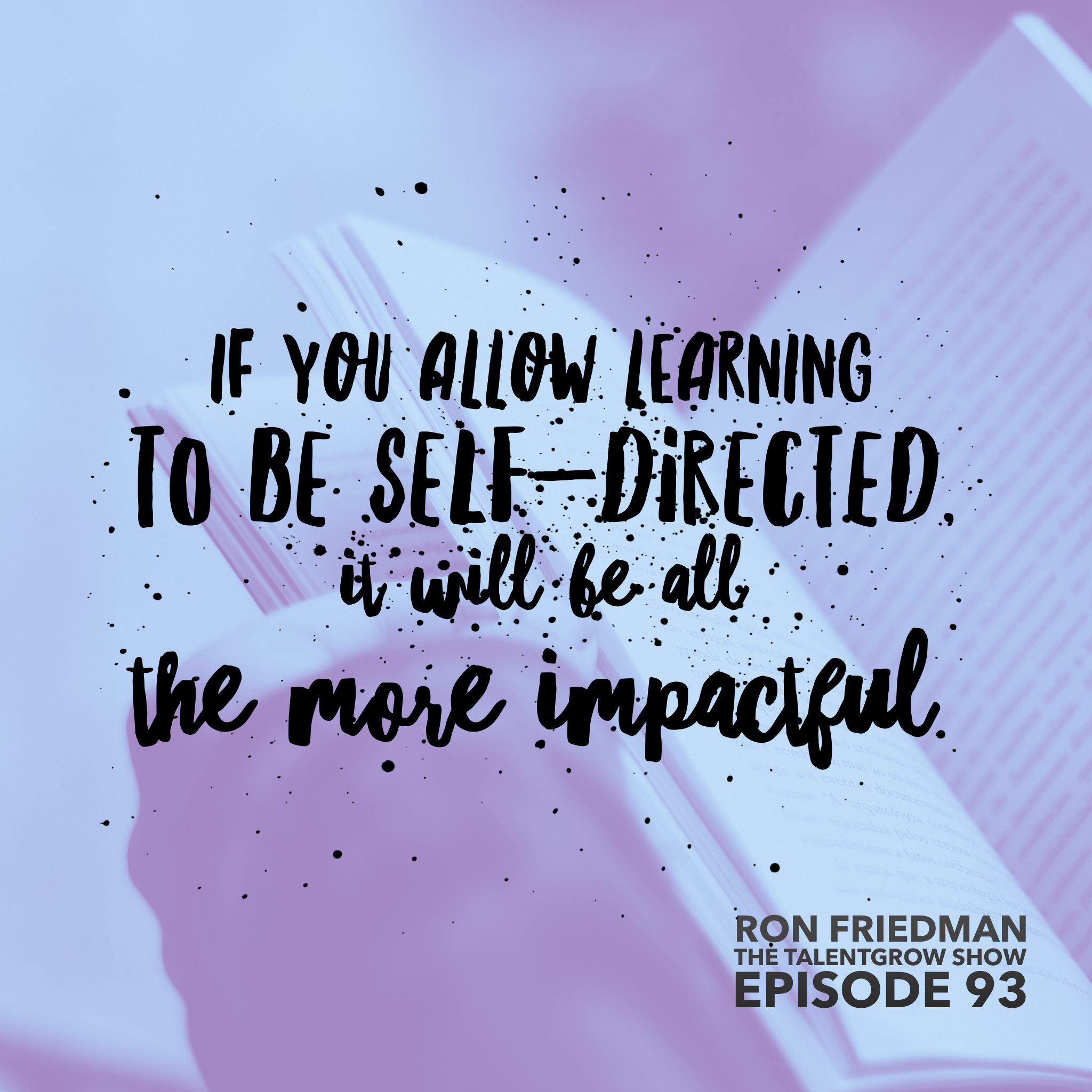 93: The Best Place to Work – the Art and Science of Human Motivation with Ron Friedman