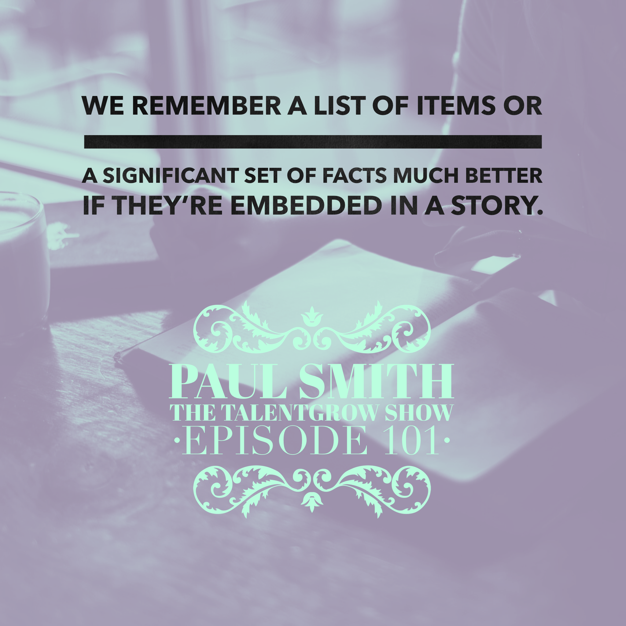101: Lead with a Story -- Motivational Leadership through Storytelling with Paul Smith