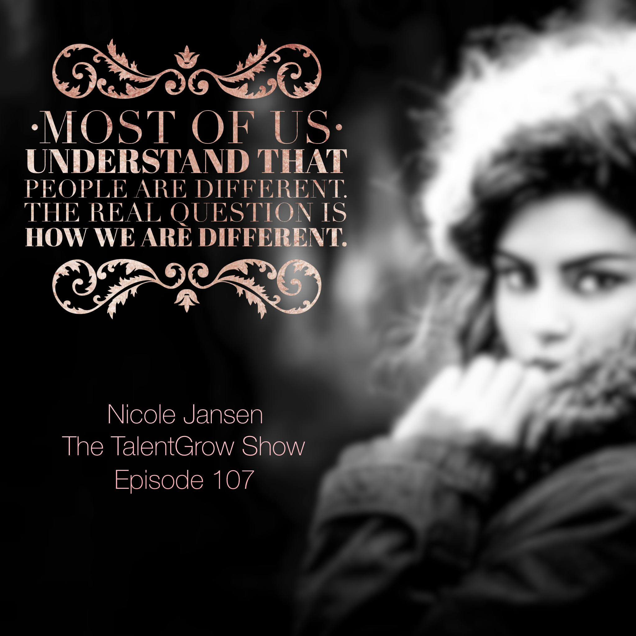 107: Leading and Communicating Effectively with Different Personality Types with Nicole Jansen