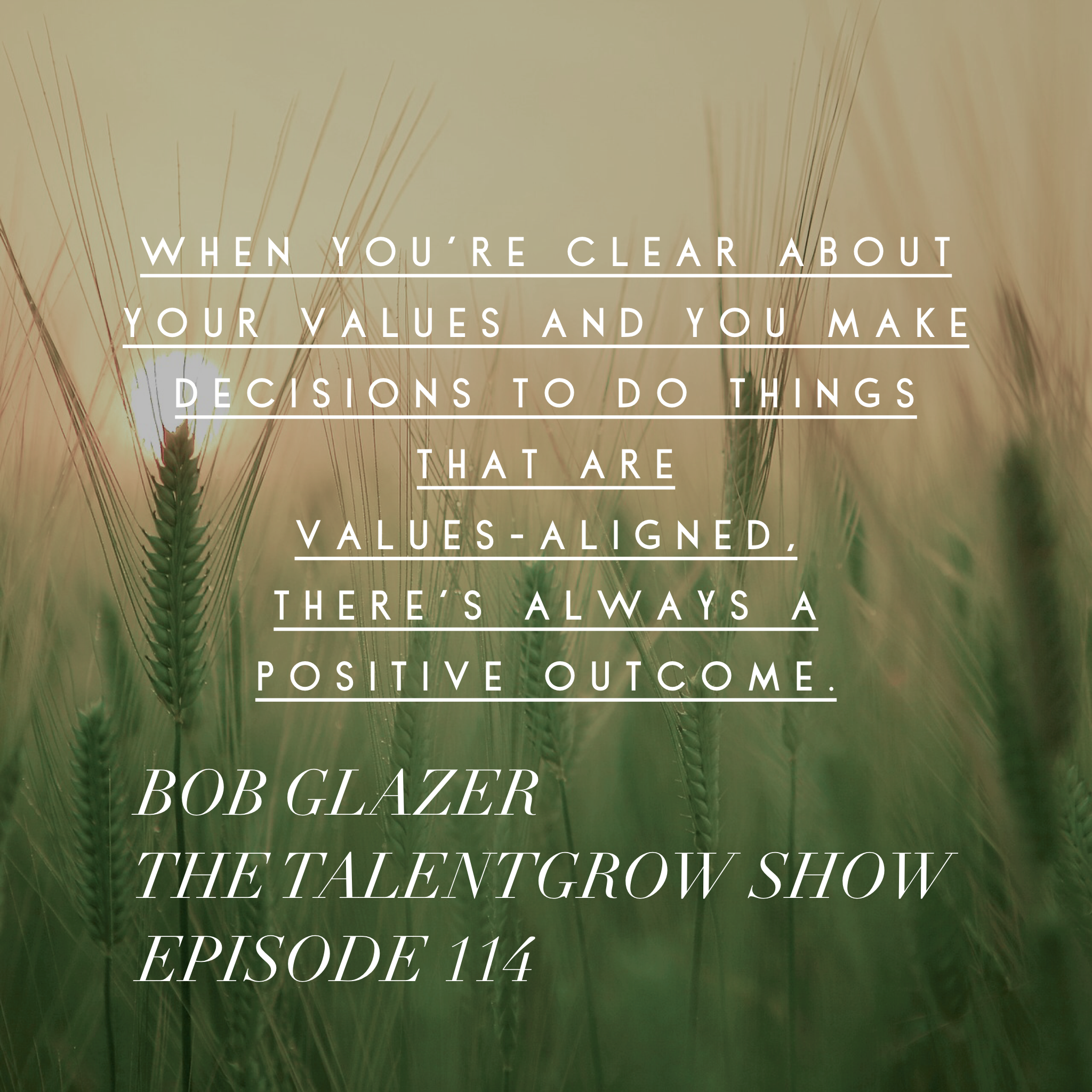 114: Building a Positive, Consistent Company Culture Your Team will Rave About with CEO Bob Glazer