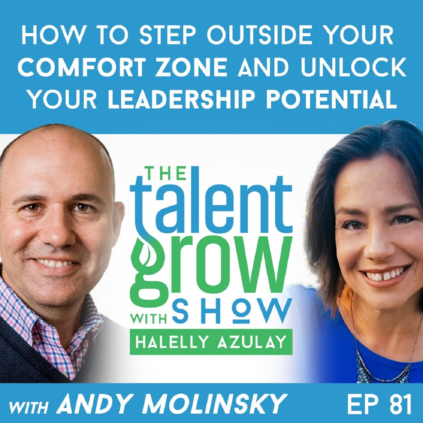 ep81 How to step outside your comfort zone and unlock your leadership potential with Andy Molinsky on the TalentGrow Show with Halelly Azulay