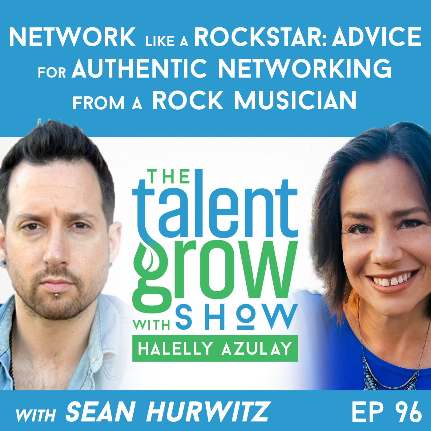 ep096 Sean Hurwitz Networking Rockstar TalentGrow Show with Halelly Azulay
