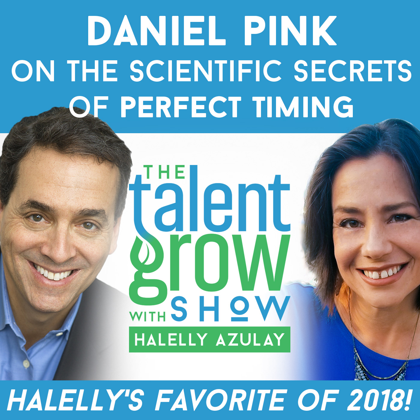 Halellys Favorite Ep of 2018 sq Daniel Pink TalentGrow Show with Halelly Azulay.jpg