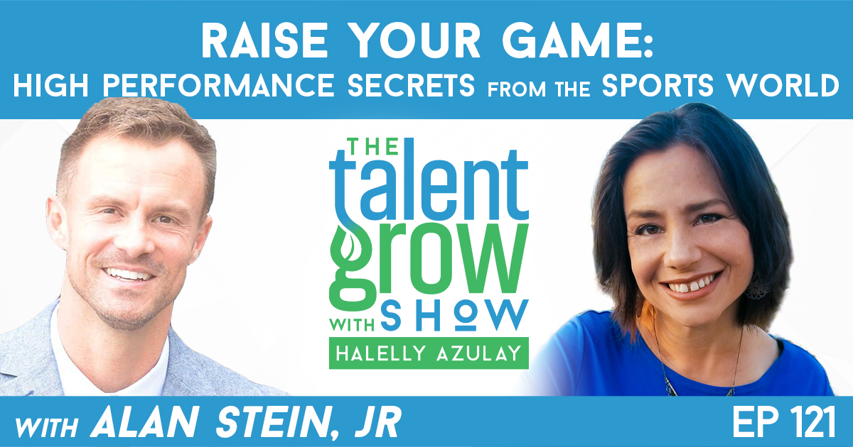 Ep121 Alan Stein Jr High Performance Sports TalentGrow Show with Halelly Azulay