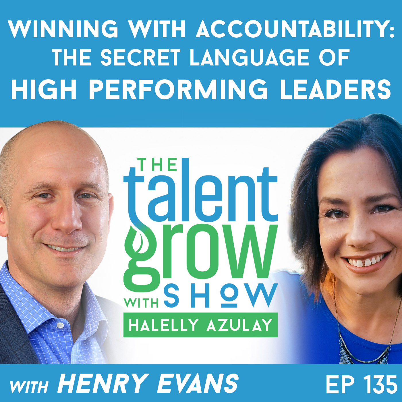 135: Winning with Accountability – the Secret Language of High Performing Leaders with Henry Evans