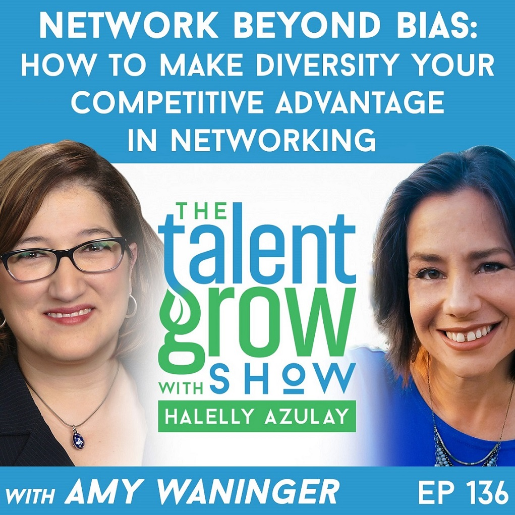 136: Network Beyond Bias – How to Make Diversity Your Competitive Advantage in Networking with Amy Waninger