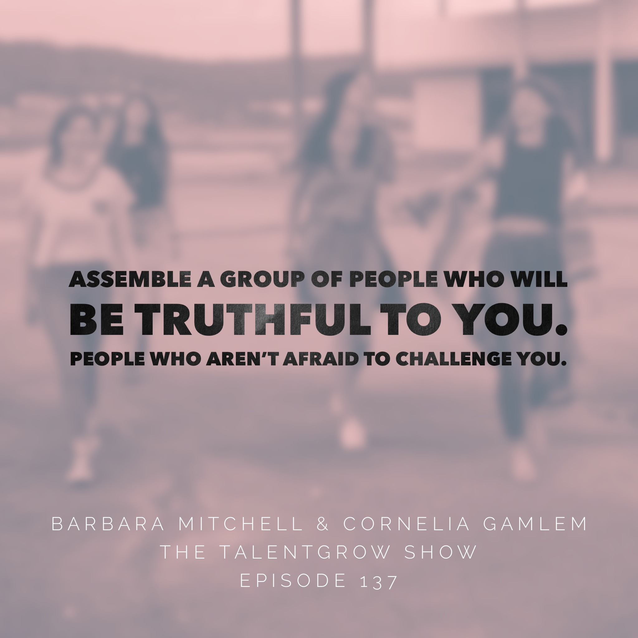 137: Questions Every New Leader and Manager Should Ask with Barbara Mitchell & Cornelia Gamlem