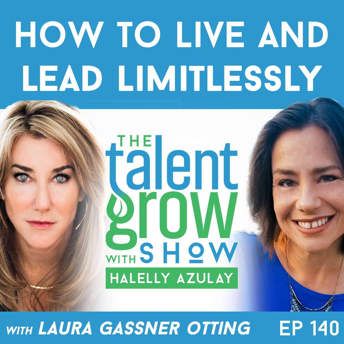 140: How to Live and Lead Limitlessly with Laura Gassner Otting