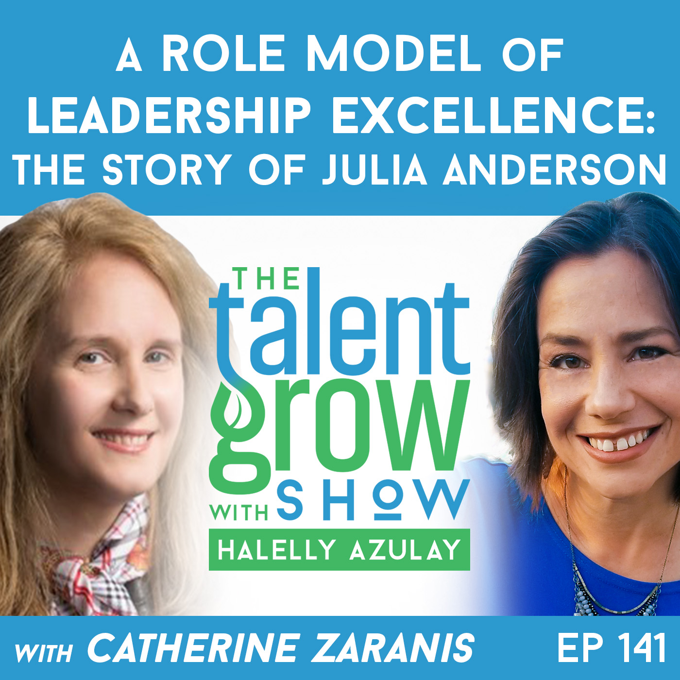 141: A Role Model of Leadership Excellence – the Story of Julia Anderson with Catherine Zaranis