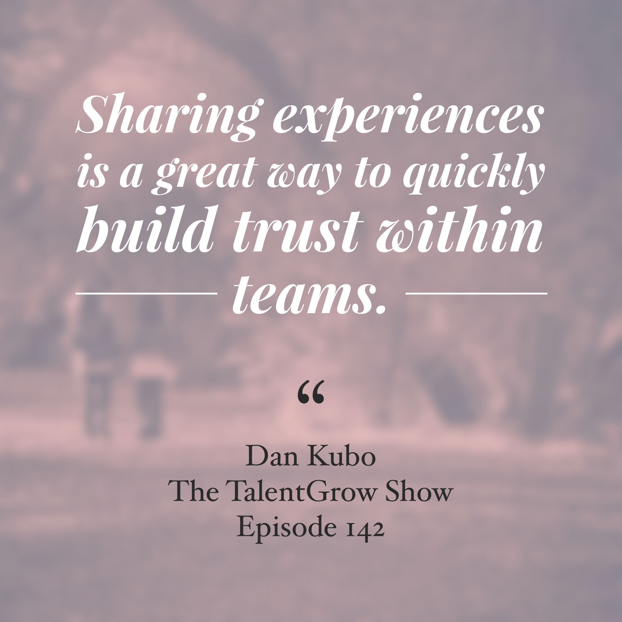 142: Leadership Lessons from a Personal Trainer -- Building a Highly Motivated Team with Dan Kubo