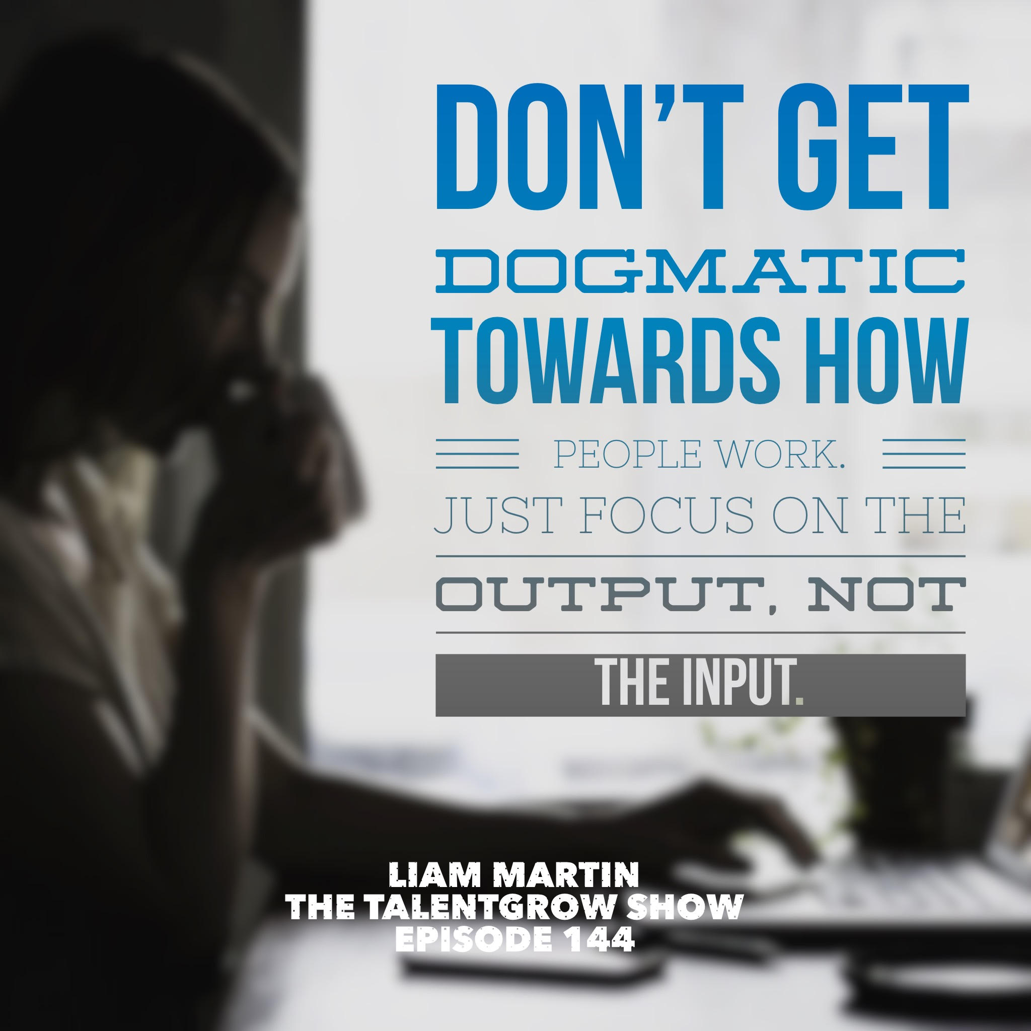 144: Running Remote – How to Lead Effectively in a Remote Workplace with Liam Martin