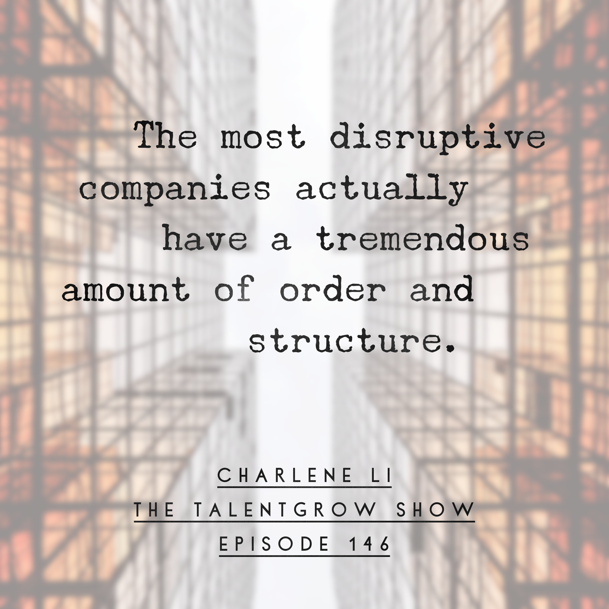 146: Transforming Your Leadership through a Disruption Mindset with Charlene Li