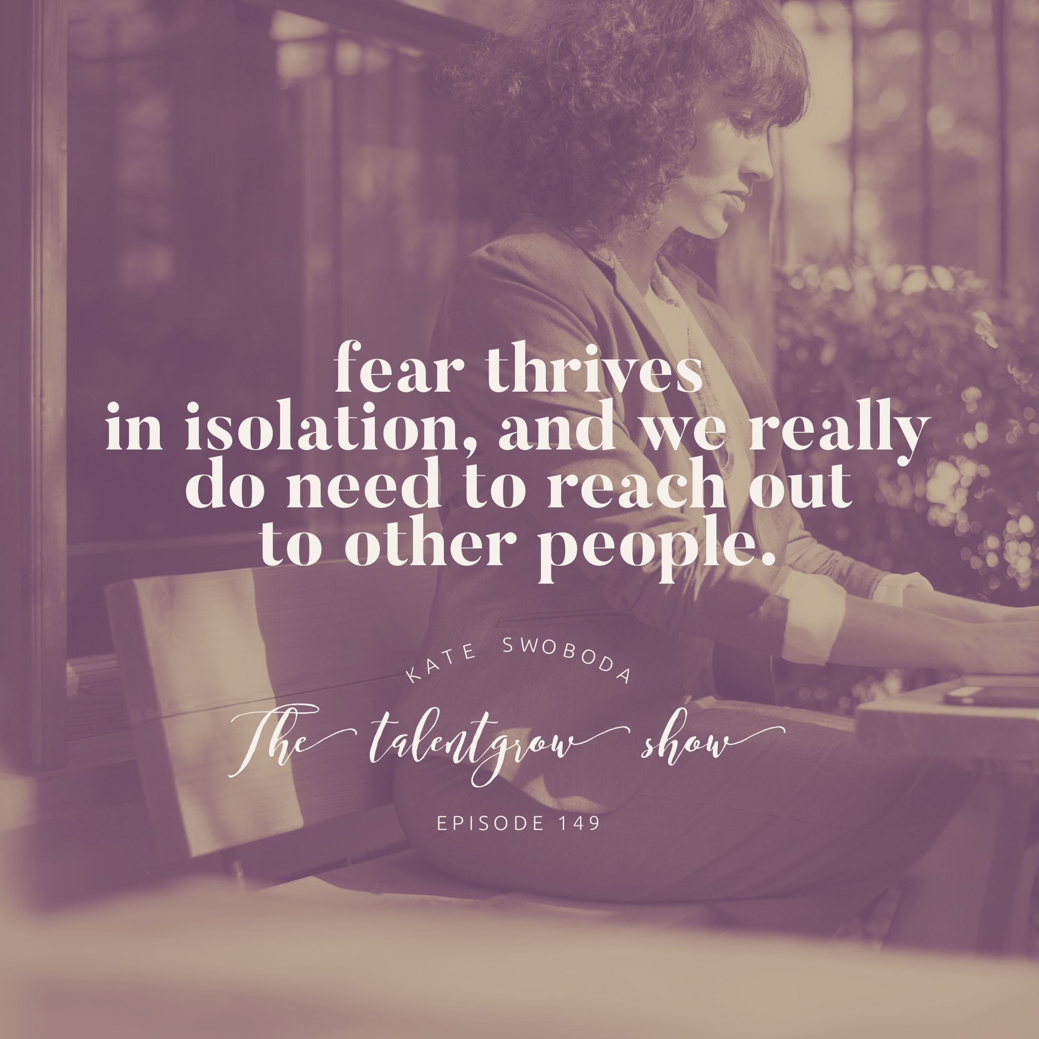 149: Lead Without Fear – Cultivating the Courage Habit with Kate Swoboda